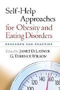 Self-help Approaches for Obesity and Eating Disorders Research and Practice