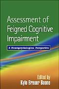 Assessment of Feigned Cognitive Impairment A Neuropsychological Perspective