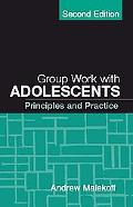 Group Work With Adolescents Principles and Practice