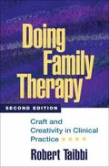 Doing Family Therapy Craft and Creativity in Clinical Practice