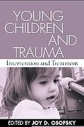 Young Children and Trauma Intervention and Treatment
