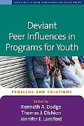 Deviant Peer Influences in Programs for Youth Problems and Solutions