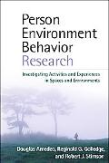 Person-Environment-Behavior Research: Investigating Activities and Experiences in Spaces and...