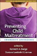Preventing Child Maltreatment: Community Approaches (Duke Series in Child Develpment and Pub...