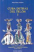 Cuba Detras Del Relon I : Teatro Cubano: Vanguardia y Resistencia Estetica (1959-1961)