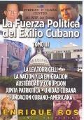 Fuerza Politica del Exilo Cubano Vol. III : 1990-1995
