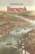 Baraguá : Combatientes y Exiliados en Cuba y New York Durante la Guerra de Los Diez Años Por...