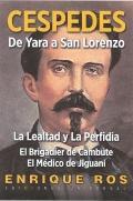 Carlos Manuel de Céspedes : de Yara a San Lorenzo