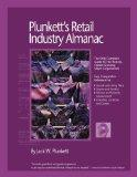 Plunkett's Retail Industry Almanac 2005: The Only Complete Reference To The Retail Industry