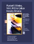 Plunkett's Wireless, Wi-fi, Rfid & Cellular Industry Almanac The Only Complete Guide to the ...