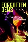Forgotten Gems From The Twilight Zone A Collection Of Television Scripts