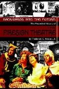 Backwards into Future The Recorded History of the Firesign Theatre