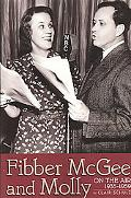 Fibber Mcgee and Molly, on the Air 1935-1959
