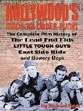 Hollywood's Made-to-Order Punks: The Dead End Kids, Little Tough Guys, East Side Kids and th...