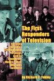 The First Responders of Television