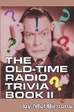 The Old-Time Radio Trivia Book II