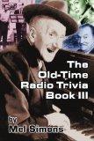 The Old-Time Radio Trivia Book III