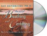 The Art of Breathing and Centering: Discover the Powerful Gifts of the Air You Breathe!