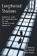 Lengthened Shadows America and Its Institutions in the Twenty-First Century