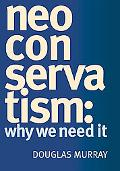 Neo Conservatism Why We Need It