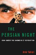 The Persian Night: Iran under the Khomeinist Revolution