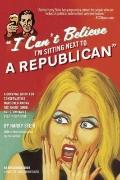 I Can't Believe I'm Sitting Next to a Republican : A Survival Guide for Conservatives Maroon...