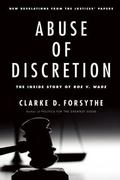 Abuse of Discretion : The Inside Story of How the Supreme Court Failed in Roe V. Wade