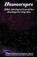 Homoscopes 2005 : Astrological Love and Sex Readings for Gay Men