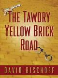 Tawdry Yellow Brick Road
