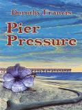 Pier Pressure A Keely Moreno Mystery
