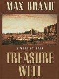Treasure Well: A Western Trio (Five Star First Edition Western)