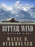 Bitter Wind A Western Story