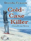 Cold-Case Killer A Keely Moreno Mystery
