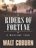Riders of Fortune A Western Trio