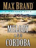 Melody and Cordoba A Western Trio