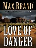 The Love of Danger: A Western Trio