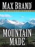 Mountain Made: A Western Story (Five Star Western Series)