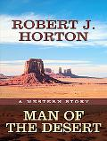 Man of the Desert: A Western Story (Five Star Western Series)