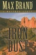 Iron Dust: A Western Story (Five Star Western Series)