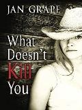 What Doesn't Kill You