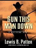 Gun This Man Down : A Western Duo