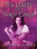 Tea Leaves and Tarot Cards