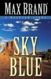 Sky Blue: A Western Story (Five Star Western Series)