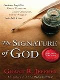 Signature of God, Revised Edition : Conclusive Proof that Every Teaching, Every Command, Eve...