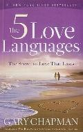 Five Love Languages : The Secret to Love That Lasts