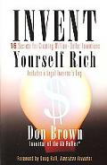 Invent Yourself Rich 16 Secrets for Creating Million-dollar Inventions