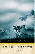 Heart Of The World A Journey To The Last Secret Place