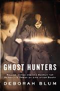 Ghost Hunters William James and the Search for Scientific Proof of Life After Death