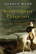 Revolutionary Characters What Made the Founders Different