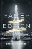 The Age of Edison: Electric Light and the Invention of Modern America (Penguin History Ameri...